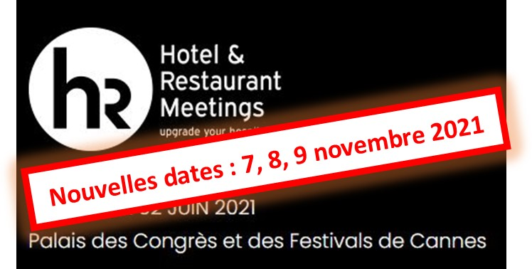 Hotel & Restaurant Meetings | Cannes : 7, 8 et 9 novembre 2021