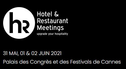 Hotel & Restaurant Meetings | Cannes : 31 mai, 1 et 2 juin 2021