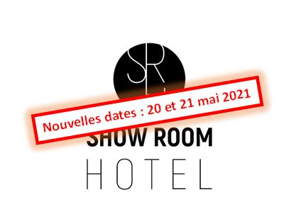 Show Room Hotel | Lyon Saint Priest (69) : 20-21 mai 2021